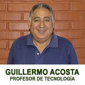 GUILLERMO ACOSTA - PROFESOR DE TECNOLOGIA